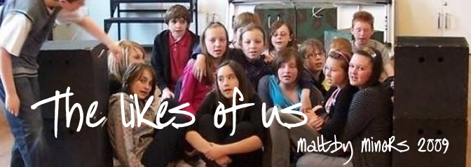 The likes of us (2009 - Maltby minors)
